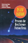 Cover of Isaac Asimov Presents the Best Science Fiction Firsts