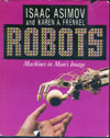 Cover of Robots: Machines In Man's Image