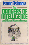 Cover of The Dangers of Intelligence, and Other Essays
