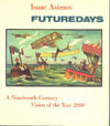 Cover of Futuredays: A Nineteenth Century Vision of the Year 2000