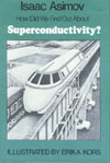 Cover of How Did We Find Out About Superconductivity?