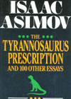Cover of The Tyrannosaurus Prescription, and One Hundred Other Science Essays