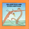 Cover of Sea Reptiles and Flying Reptiles