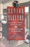 Cover of Senior Sleuths: A Large Print Anthology of Mysteries and Puzzlers