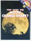 Cover of Why Does the Moon Change Shape?