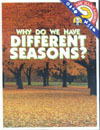 Cover of Why Do We Have Different Seasons?