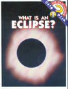 Cover of What is an Eclipse?