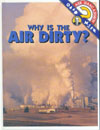 Cover of Why is the Air Dirty?