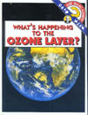 Cover of What's Happening to the Ozone Layer?