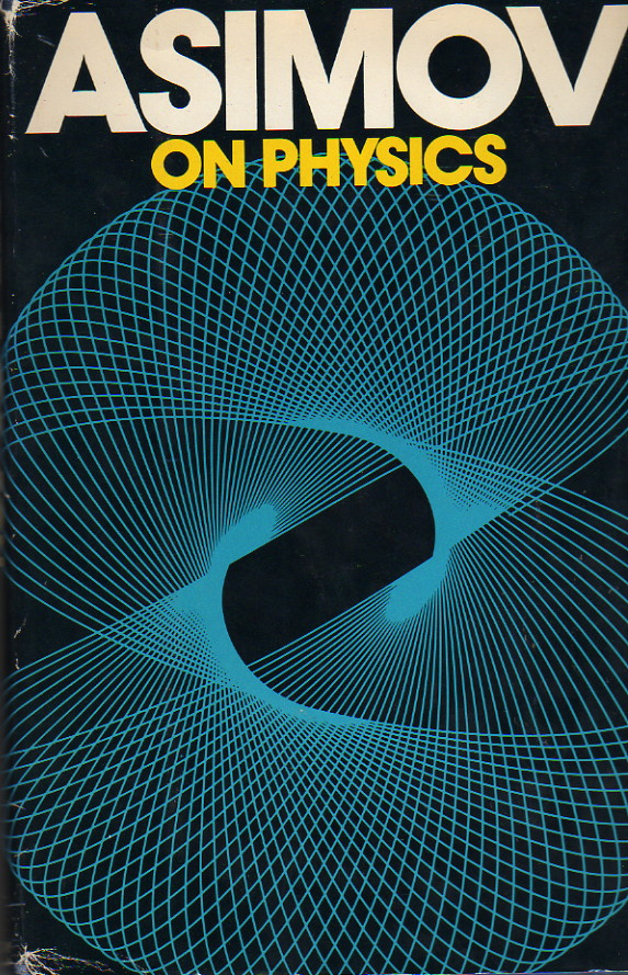asimov science essays The relativity of wrong by isaac asimov few english lit majors who are equipped to teach me science that in one of my innumerable essays.