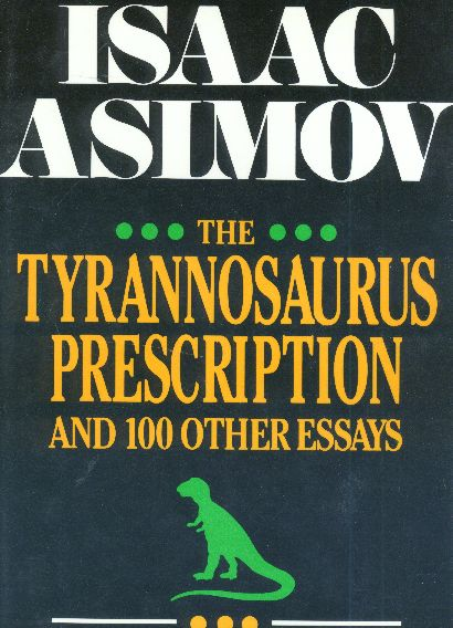 asimov science essays Essay collections from the magazine of fantasy and science fiction for more than thirty years, asimov wrote a steady stream of monthly science essays for the.
