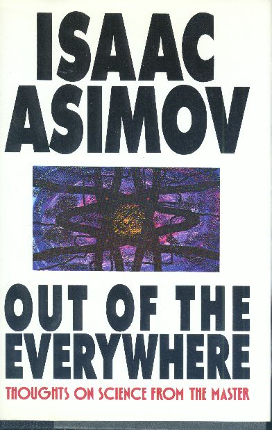 asimov science essays Isaac asimov, a real polymath  asimov wrote 38 science fiction novels,  which he compiled into dozens of books of his collected essays.